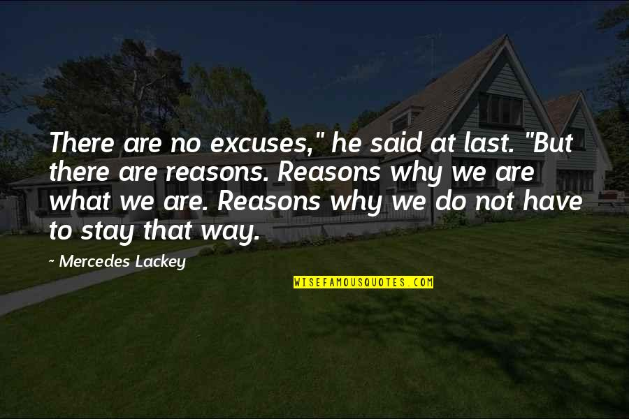 "Mercedes's Quotes By Mercedes Lackey: There are no excuses,"" he said at last."