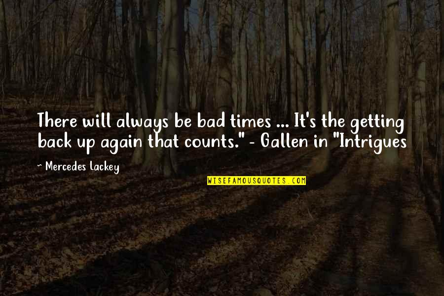 Mercedes's Quotes By Mercedes Lackey: There will always be bad times ... It's