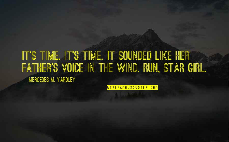 Mercedes's Quotes By Mercedes M. Yardley: It's time. It's time. It sounded like her