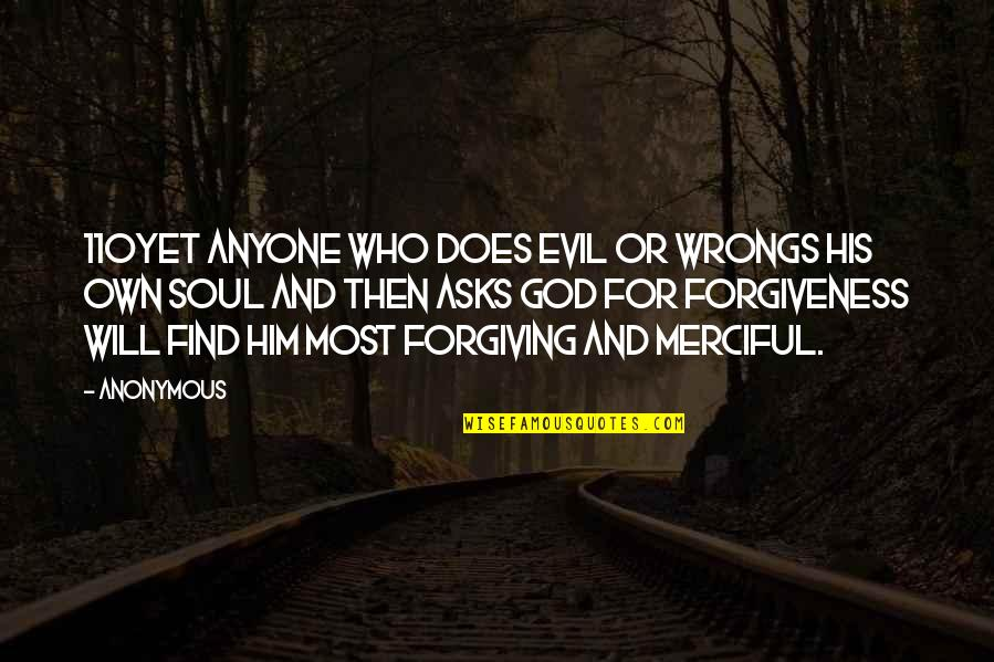 Merciful God Quotes By Anonymous: 110Yet anyone who does evil or wrongs his