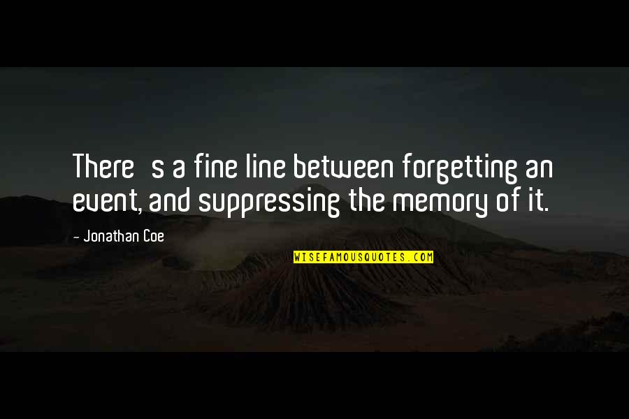 Merck's Quotes By Jonathan Coe: There's a fine line between forgetting an event,