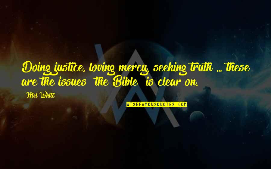 Mercy In The Bible Quotes By Mel White: Doing justice, loving mercy, seeking truth ... these