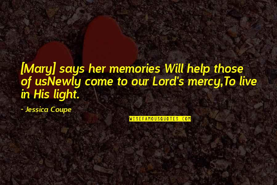 Mercy's Quotes By Jessica Coupe: [Mary] says her memories Will help those of