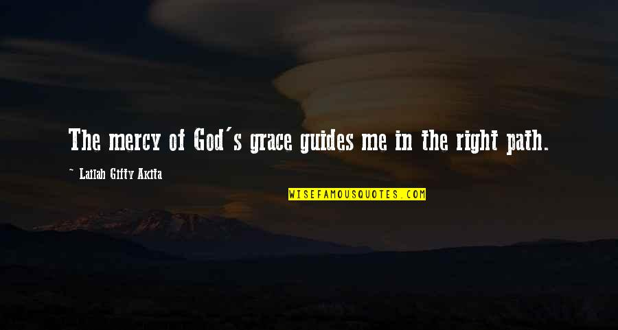 Mercy's Quotes By Lailah Gifty Akita: The mercy of God's grace guides me in