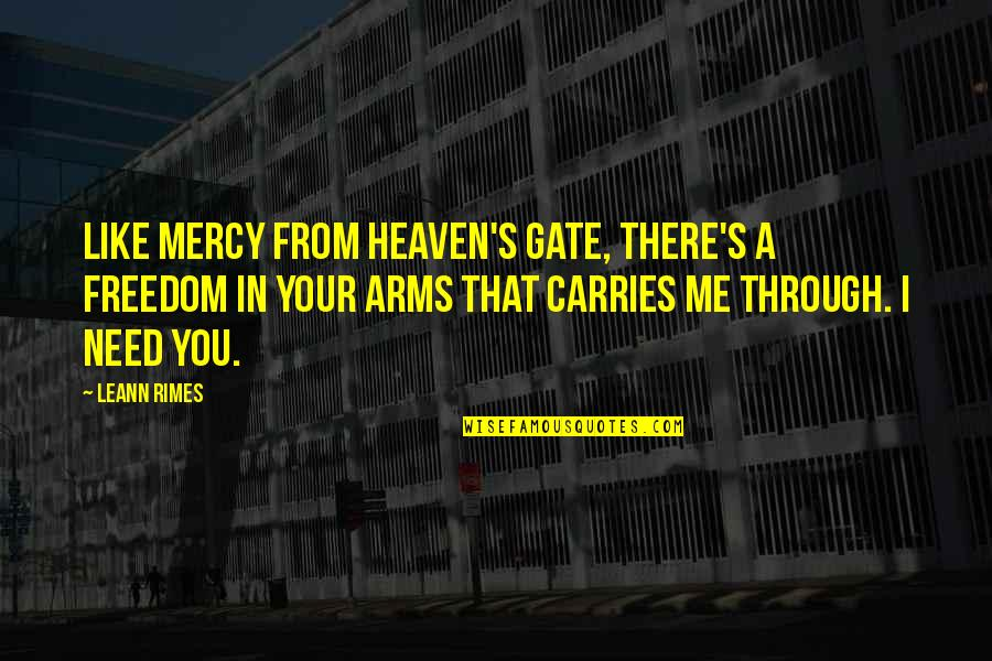 Mercy's Quotes By LeAnn Rimes: Like mercy from heaven's gate, there's a freedom