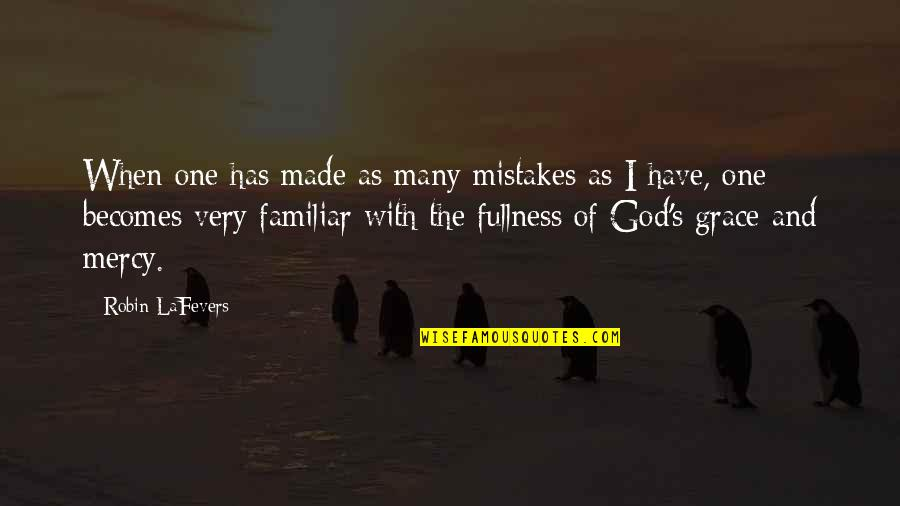 Mercy's Quotes By Robin LaFevers: When one has made as many mistakes as