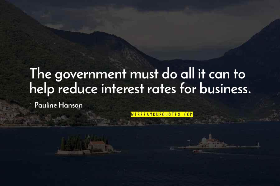 Merlin Queen Of Hearts Quotes By Pauline Hanson: The government must do all it can to
