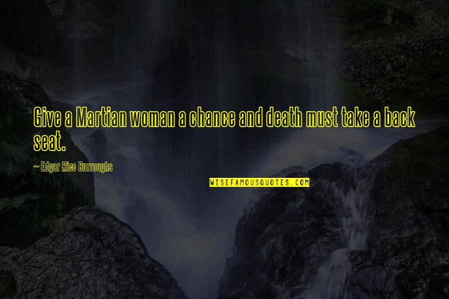 Merlin The Wizard Quotes By Edgar Rice Burroughs: Give a Martian woman a chance and death