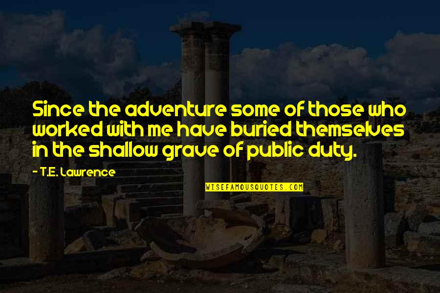 Merlins Quotes By T.E. Lawrence: Since the adventure some of those who worked