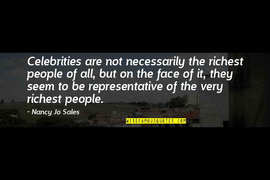 Merryweather Quotes By Nancy Jo Sales: Celebrities are not necessarily the richest people of
