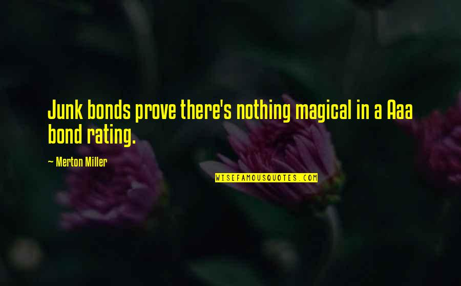 Merton's Quotes By Merton Miller: Junk bonds prove there's nothing magical in a