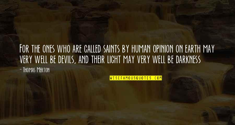 Merton's Quotes By Thomas Merton: For the ones who are called saints by