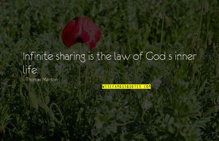 Merton's Quotes By Thomas Merton: Infinite sharing is the law of God s