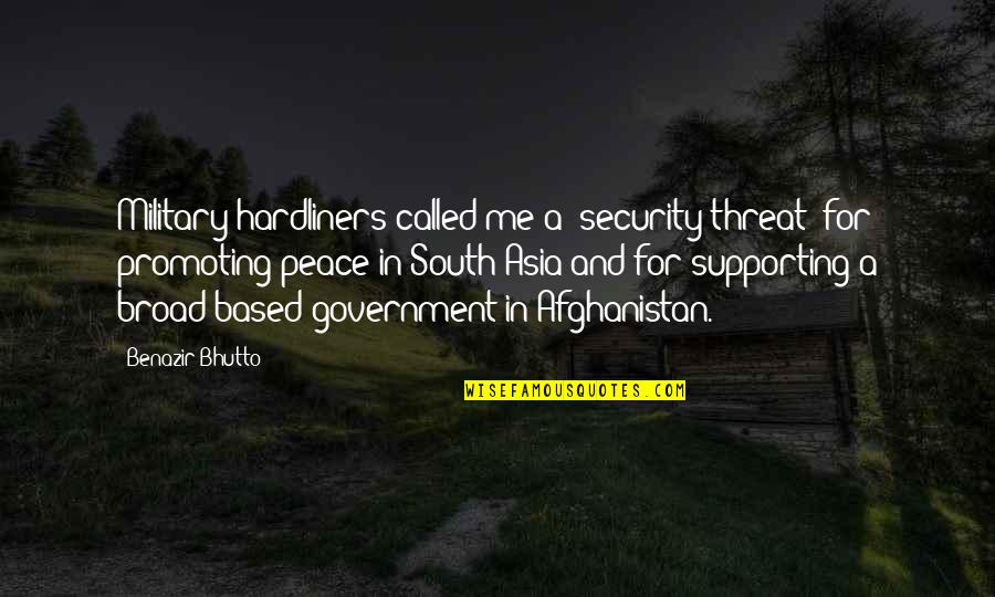 Meryton In Pride And Prejudice Quotes By Benazir Bhutto: Military hardliners called me a 'security threat' for