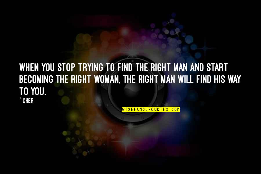 Meshed Quotes By Cher: When you stop trying to find the right