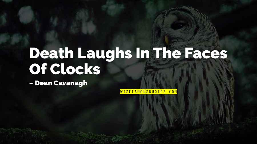 Met Office Weather Quotes By Dean Cavanagh: Death Laughs In The Faces Of Clocks