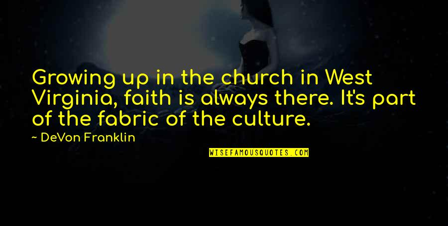 Metal And Rock Quotes By DeVon Franklin: Growing up in the church in West Virginia,