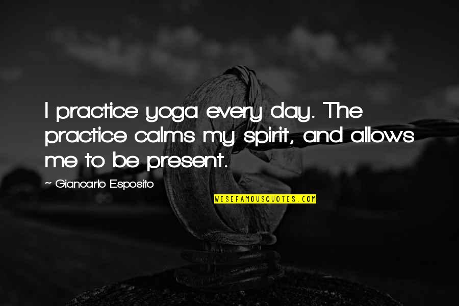 Metal And Rock Quotes By Giancarlo Esposito: I practice yoga every day. The practice calms