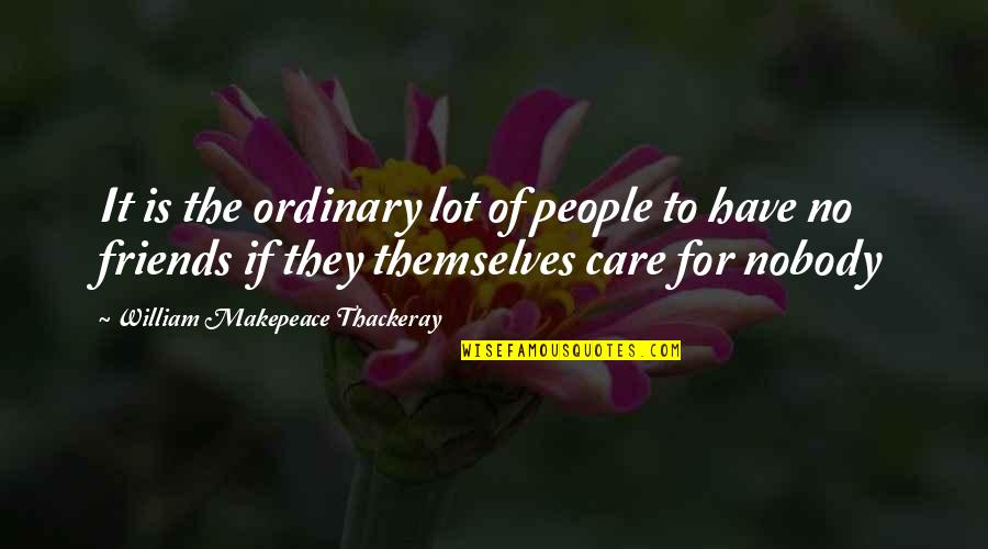 Metal And Rock Quotes By William Makepeace Thackeray: It is the ordinary lot of people to