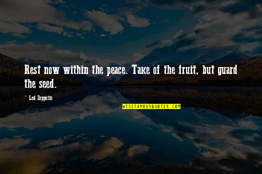 Metallurgical Quotes By Led Zeppelin: Rest now within the peace. Take of the