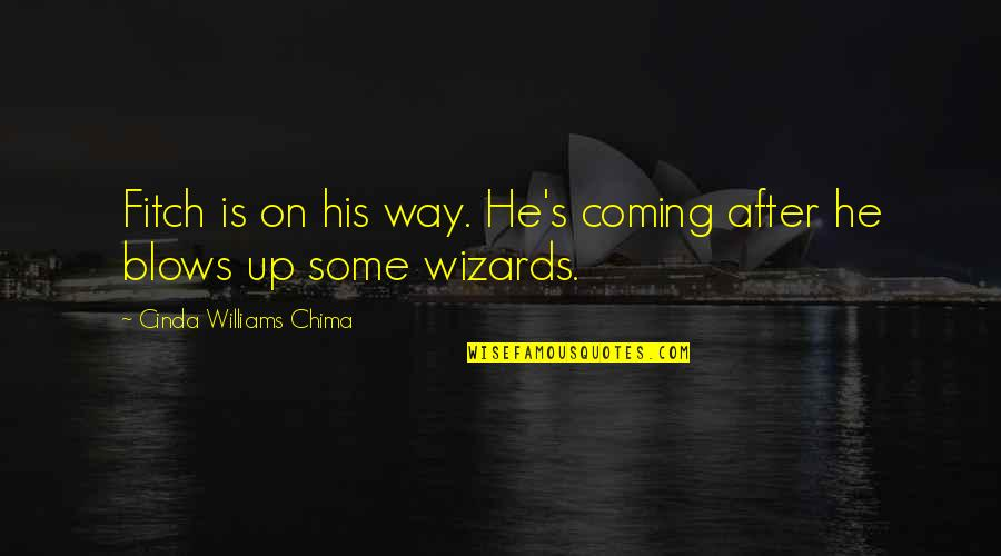 Metaphorical Happiness Quotes By Cinda Williams Chima: Fitch is on his way. He's coming after