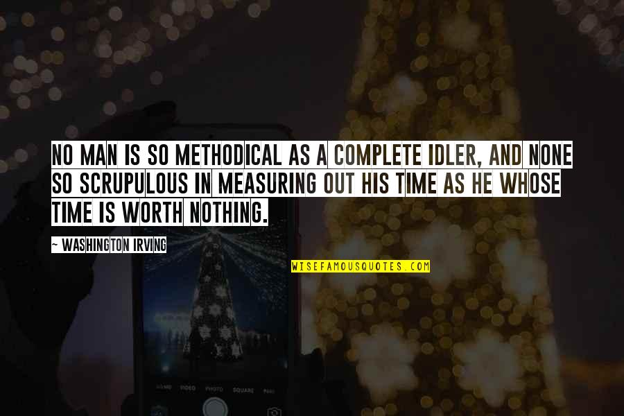 Methodical Quotes By Washington Irving: No man is so methodical as a complete