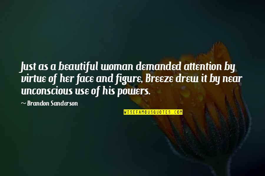 Metro Boomin Quotes By Brandon Sanderson: Just as a beautiful woman demanded attention by