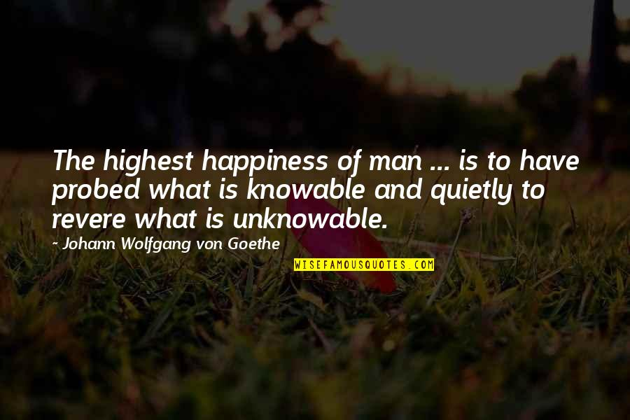 Mgru Quotes By Johann Wolfgang Von Goethe: The highest happiness of man ... is to