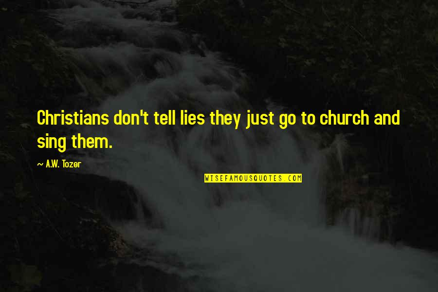 Mgs4 Vamp Quotes By A.W. Tozer: Christians don't tell lies they just go to