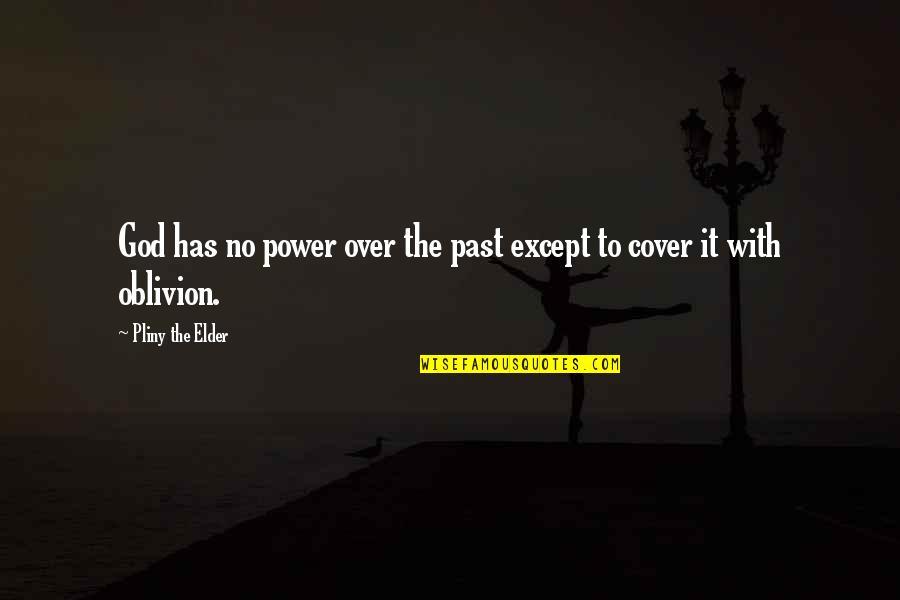 Mi Pobre Angelito 2 Quotes By Pliny The Elder: God has no power over the past except