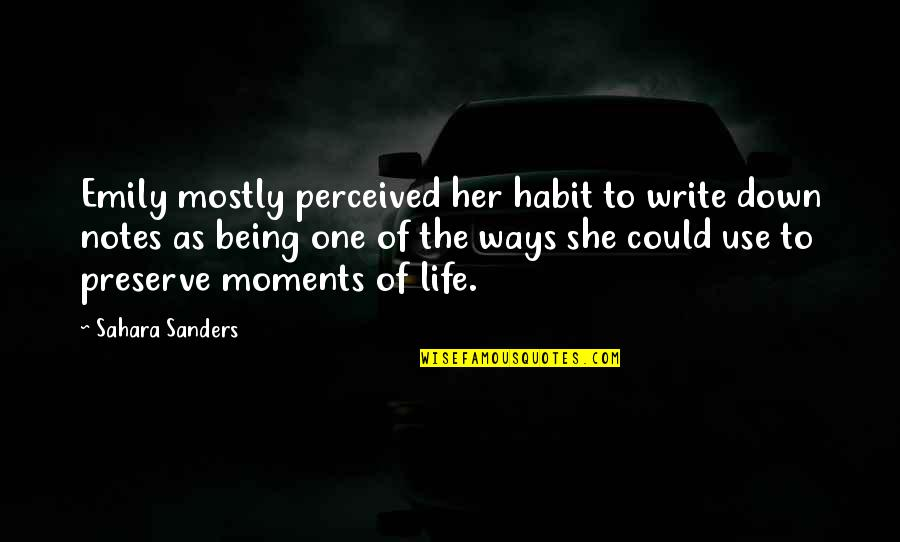 Mi Pobre Angelito 2 Quotes By Sahara Sanders: Emily mostly perceived her habit to write down