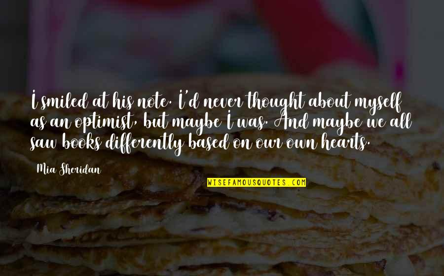 Mia D'angelou Quotes By Mia Sheridan: I smiled at his note. I'd never thought