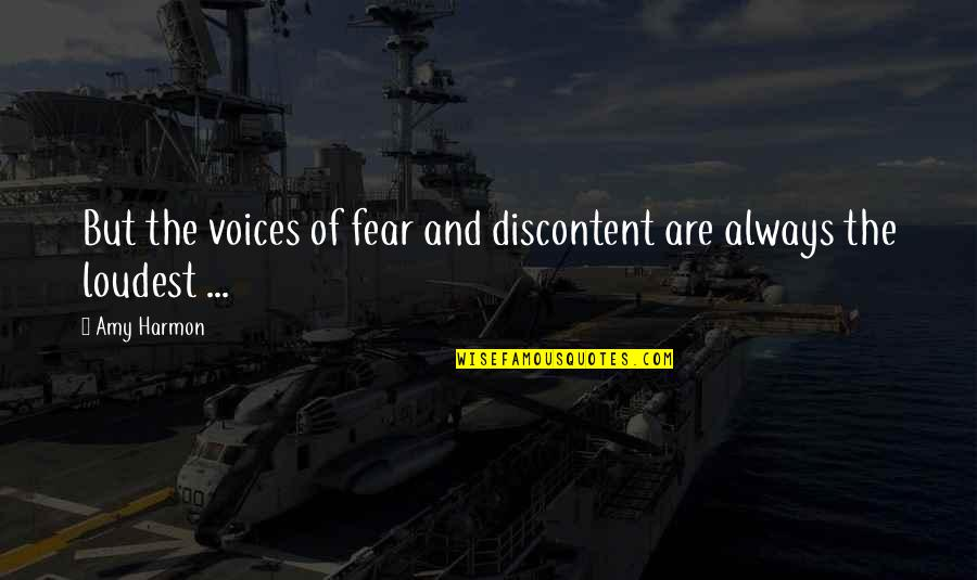 Mia Lyrics Quotes By Amy Harmon: But the voices of fear and discontent are