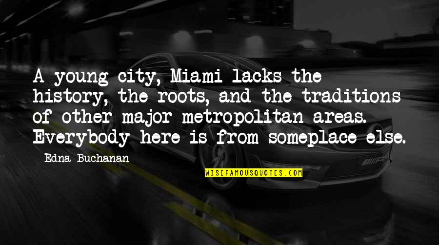 Miami Florida Quotes By Edna Buchanan: A young city, Miami lacks the history, the