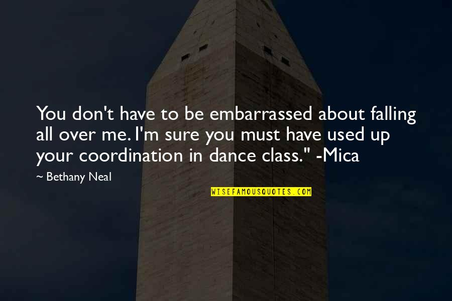 Mica Quotes By Bethany Neal: You don't have to be embarrassed about falling