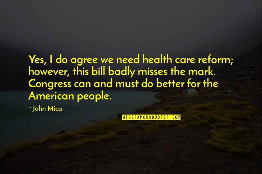 Mica Quotes By John Mica: Yes, I do agree we need health care