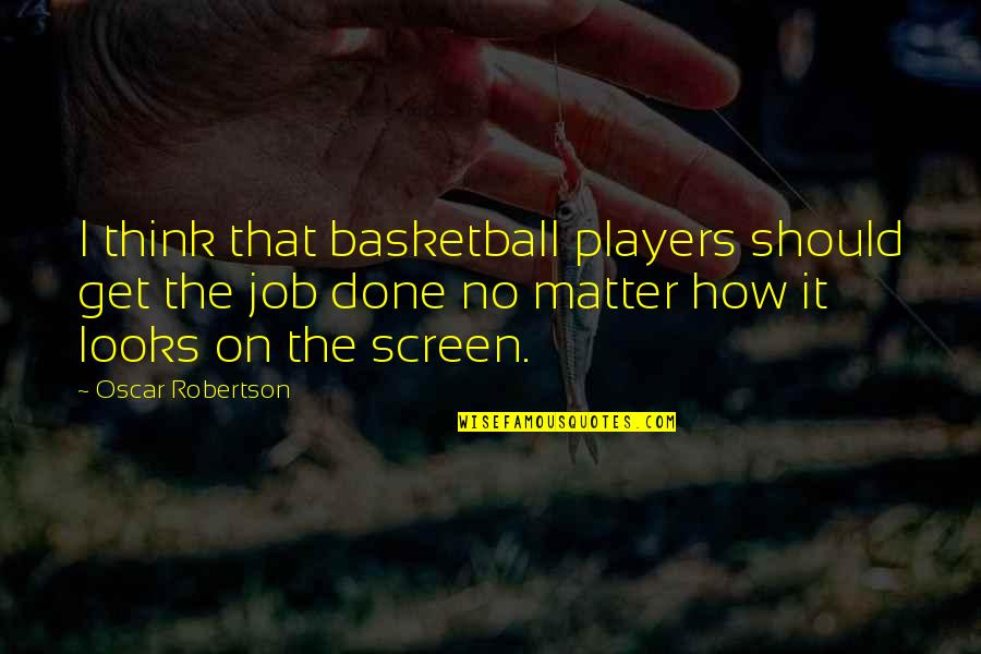 Mica Quotes By Oscar Robertson: I think that basketball players should get the