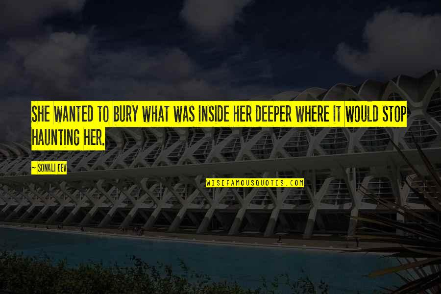 Mica Quotes By Sonali Dev: She wanted to bury what was inside her