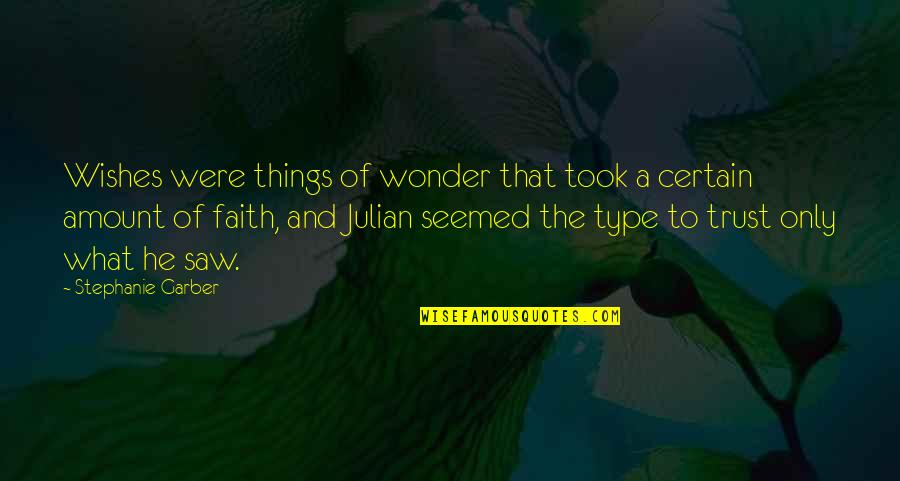Michael Aranda Quotes By Stephanie Garber: Wishes were things of wonder that took a