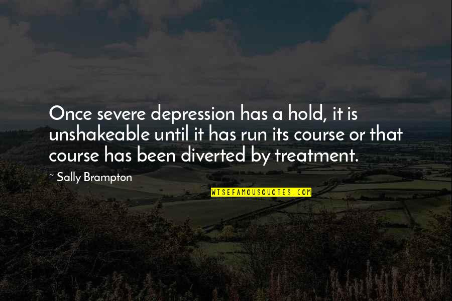 Michael Collins Politician Quotes By Sally Brampton: Once severe depression has a hold, it is