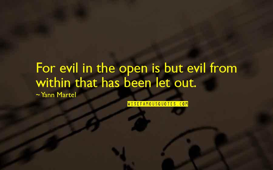 Michael Collins Politician Quotes By Yann Martel: For evil in the open is but evil