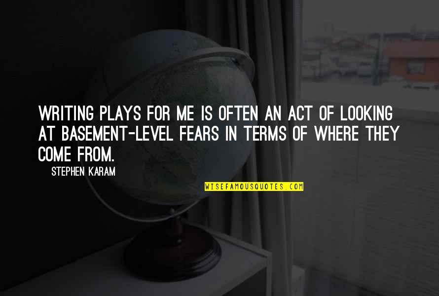 Michael Morwood Quotes By Stephen Karam: Writing plays for me is often an act