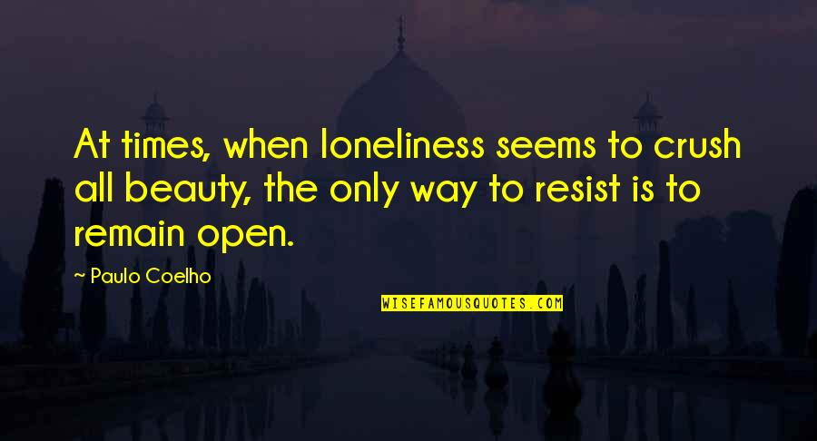 Michael Myers Quotes By Paulo Coelho: At times, when loneliness seems to crush all