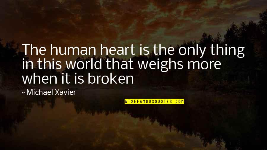 Michael Xavier Quotes By Michael Xavier: The human heart is the only thing in