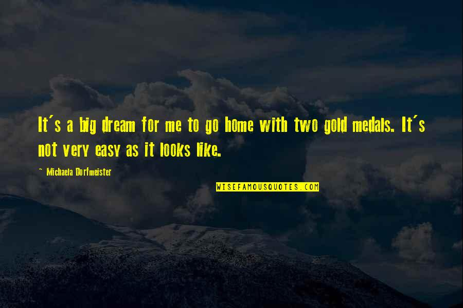 Michaela's Quotes By Michaela Dorfmeister: It's a big dream for me to go