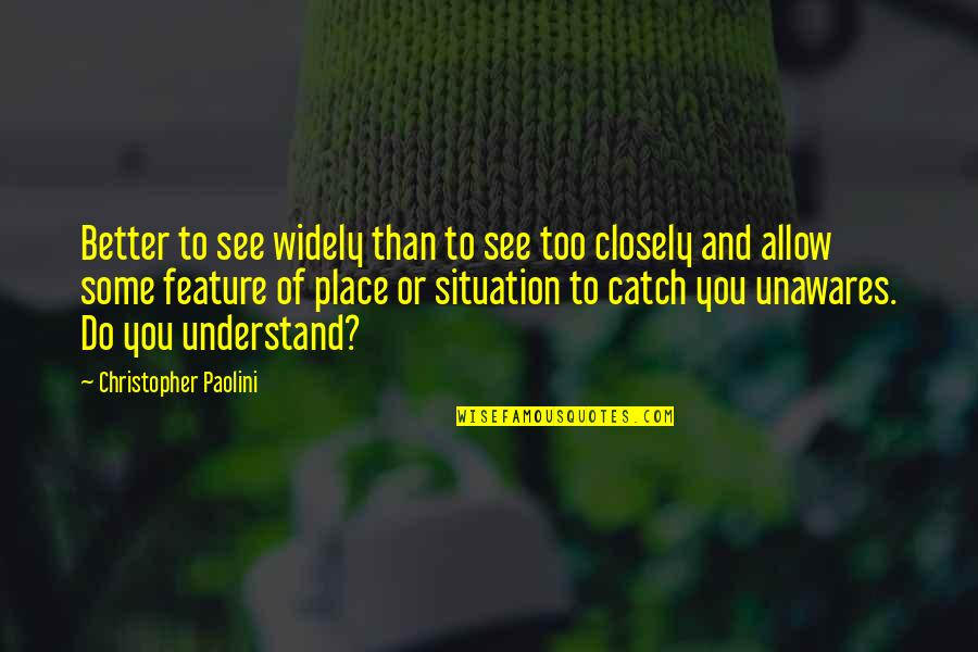 Michelangelesque Quotes By Christopher Paolini: Better to see widely than to see too