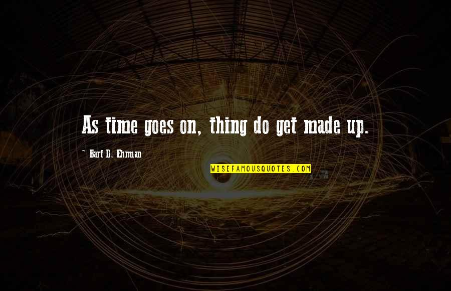 Mickey Mouse Christmas Quotes By Bart D. Ehrman: As time goes on, thing do get made