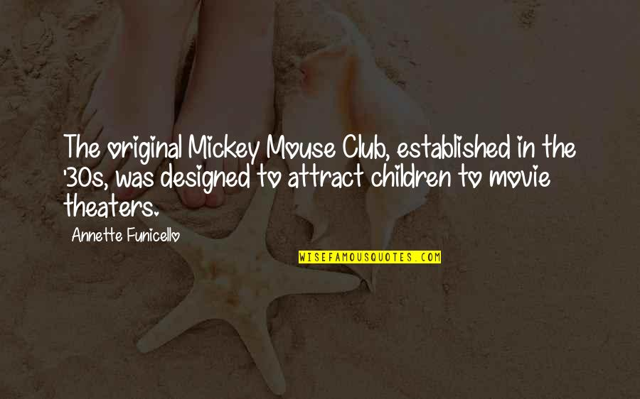 Mickey Mouse Club Quotes By Annette Funicello: The original Mickey Mouse Club, established in the