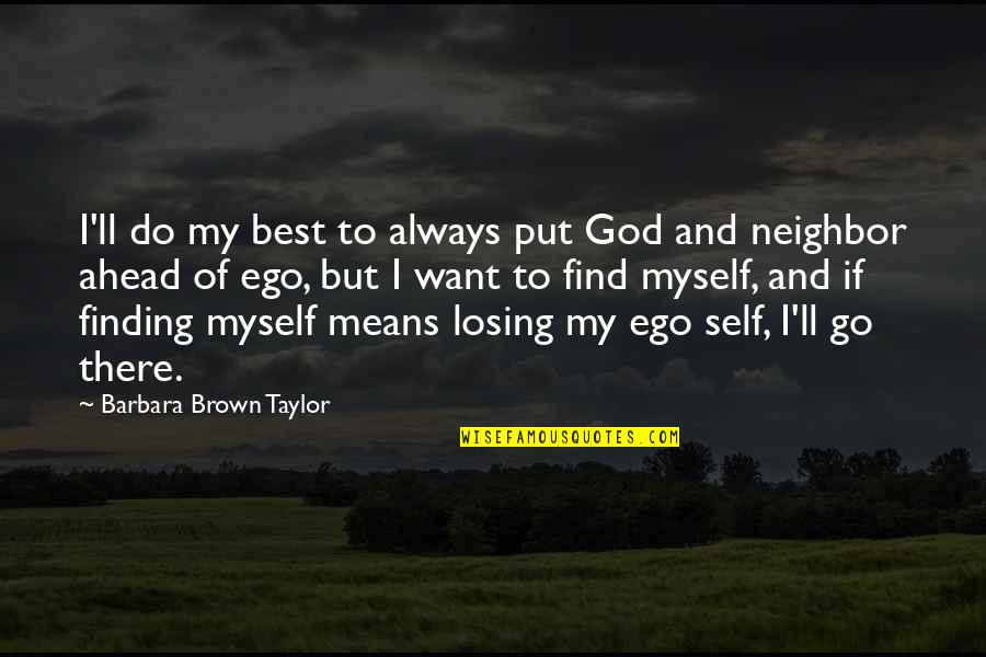 Mickey Rocky Balboa Quotes By Barbara Brown Taylor: I'll do my best to always put God