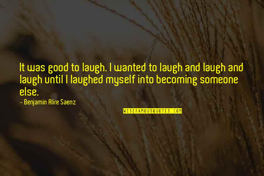 Mickey Rocky Balboa Quotes By Benjamin Alire Saenz: It was good to laugh. I wanted to